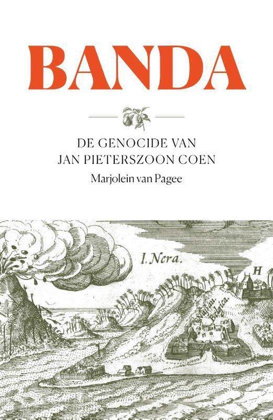 """Omslag van het boek """"Banda - De genocide van Jan Pieterszoon Coen"""" van Marjolein van Pagee."""