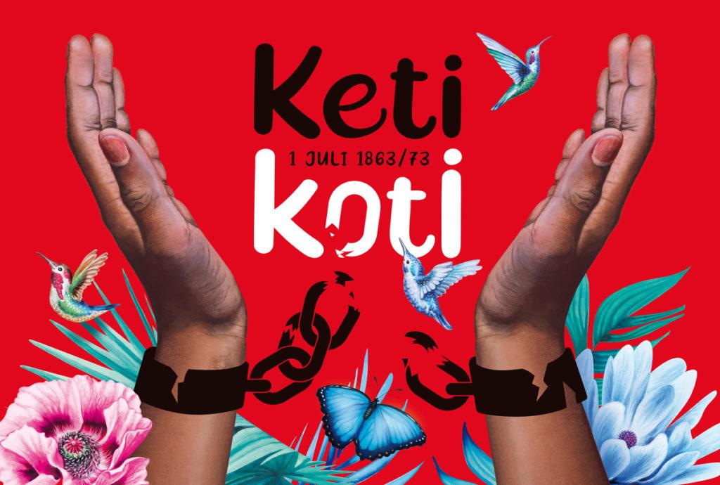 """Een rode achtergrond met kleurige bloemen, kolibri's en een morpho-vlinder. Twee bruine handen met verbroken ketenen tussen de polsen. Tussen de handen de tekst """"Keti Koti 1 juli 1863/73""""."""