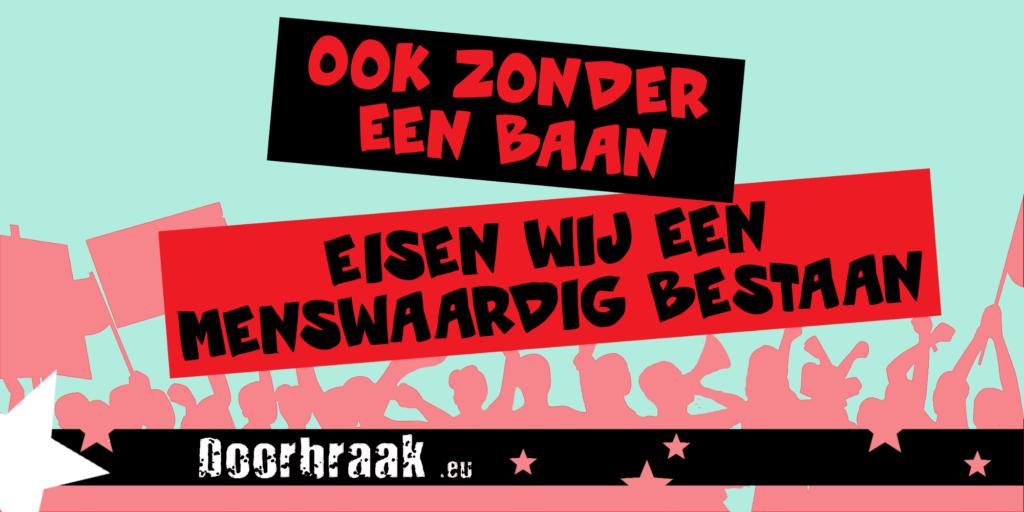 """Banner van Doorbraak: """"Ook zonder een baan eisen wij een menswaardig bestaan"""""""